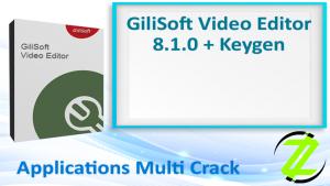 GiliSoft 2018 Video Editor 8.0.0 Serial Key & Crack Final Download