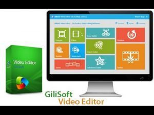 GiliSoft Video Editor 8.0.0 Serial Key & Crack Final